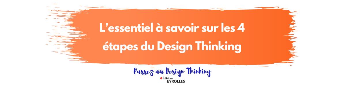 L'essentiel à savoir sur les 4 étapes du Design Thinking