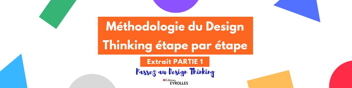 Méthodologie du Design Thinking étape par étape [Extrait Partie 1]